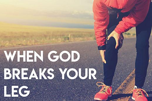190325: When God Breaks Your Leg