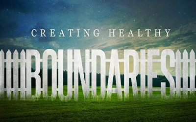 190512: Creating Healthy Boundaries, Part II